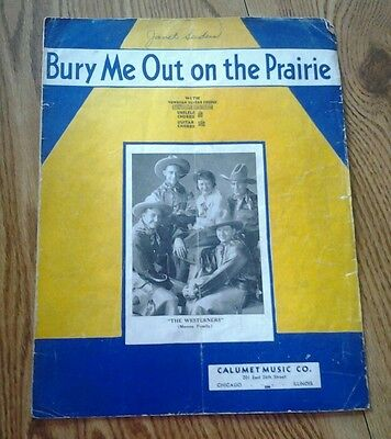 SHEET MUSIC BURY ME OUT ON THE PRAIRIE 1935 THE WESTERNERS