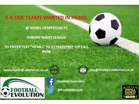 ** 5 A SIDE FOOTBALL TEAMS WANTED **
