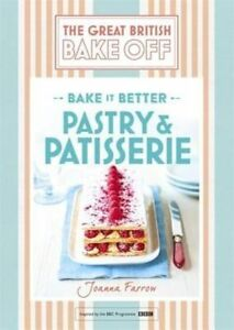 British Bake Off  Bake it Better No. 8 Pastry & Patisserie by Joanna Farrow H/B