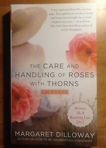 Margaret Dilloway - The Care and Handling of Roses with Thorns Peterborough Peterborough Area image 1