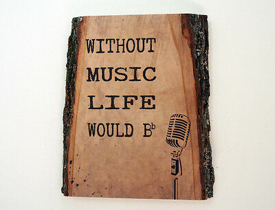 WITHOUT MUSIC LIFE WOULD BE FLAT- Wood Sign with Saying - Rustic Wood Wall Art
