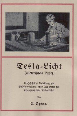 Tesla Licht Teslaspule Apparate Selbstbau Anleitung Bauanleitung ~1910 (Repr.)