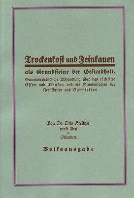Dr. Otto Greither - Trockenkost und Feinkauen - Fletchern Zähne erhalten Reprint