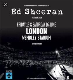 15th June - Ed Sheeran at Wembley (standing tickets)