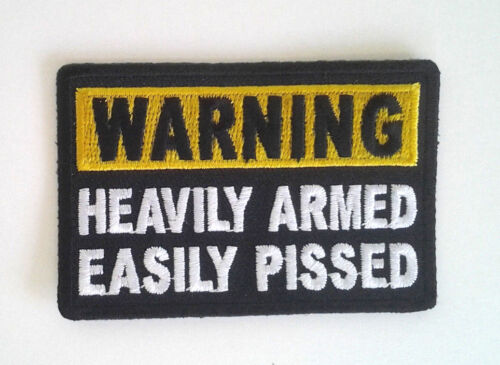 WARNING HEAVILY ARMED EASILY PISSED Biker Patch P4586 E
