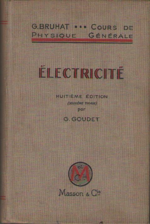 Livre : g. bruhat … cours de physique générale. electricité. georges goudet