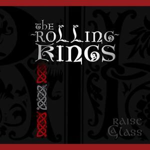 The Rolling Kings - Raise A Glass