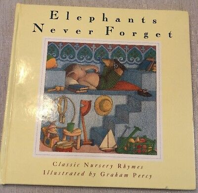 Elephants Never Forget   Classic Nursery Rhymes  1992  Hardcover