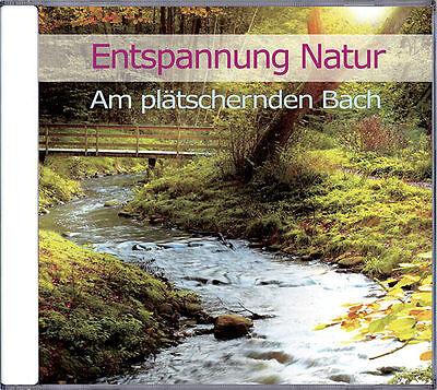 CD Entspannung Natur! Am plätschernden Bach, Spaziergang am Wasser zum genießen