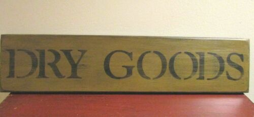 "PRIMITIVE WOODEN SIGN ""DRY GOODS"""