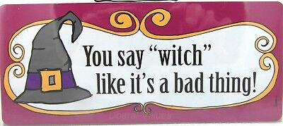 HALLOWEEN Magnet YOU SAY WITCH LIKE IT'S A BAD THING car fridge Mad Mags