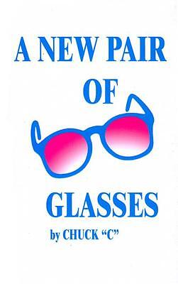 A New Pair Of Glasses Chuck C Alcoholics Anonymous AA oldtimer recovery new book on Rummage