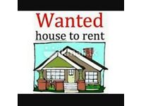 WANTED 2 OR 3 BED HOUSE TO RENT