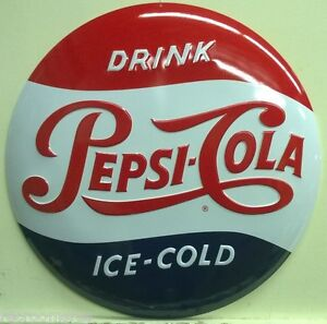 PEPSI COLA DRINK ICE COLD BUTTON DOME HEAVY EMBOSSED METAL SIGN COKE SODA POP
