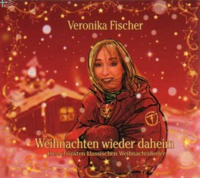 VERONIKA FISCHER Weihnachten Wieder Daheim CD 2007 Weihnachtslieder * NEU