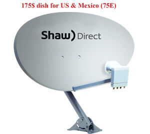 SHAW DIRECT satellite dish 75E with xKu LNB for US and MEXICO