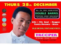 THURSDAY 28th DECEMBER - 60s 70s SOUL / REGGAE / MOTOWN / DISCO with DOUBLE BARREL - ST GEORGE