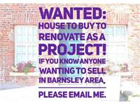 WANTED: House in BARNSLEY