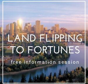 EDMONTON LAND FLIPPING TO FORTUNES - FREE information session