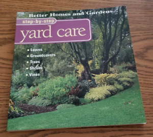 Step By Step Yard Care (Better Homes and Gardens)