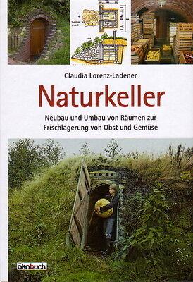Naturkeller Erdkeller Lagerkeller selbst bauen Bauanleitung Aufbewahren Obst