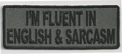 I'M FLUENT IN ENGLISH & SARCASM - IRON ON PATCH