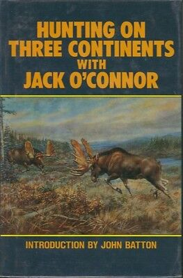 HUNTING ON THREE CONTINENTS WITH JACK O'CONNOR / 1987 Second edition for sale  Silver City