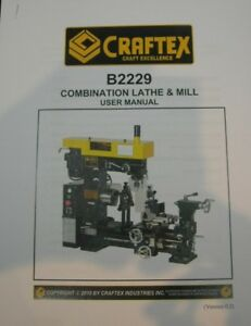 CRAFTEX Lathe Mill Combination Model B2229 and Accessories