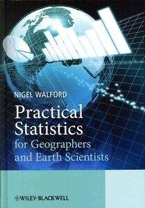 Practical Statistics for Geographers and Earth Scientists, Nigel Walford