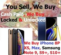 U Sell, We Buy iPhone 11/Max, XS,XR, Samsung S10+ Note 10+ Top$