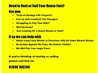 WE'RE LOOKING FOR PROPERTY TO RENT OR BUY FAST!!