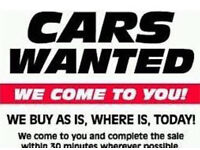 CARS WANTED CASH PAID !!!£££