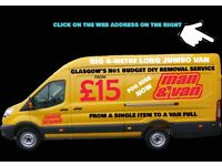 VAN AND MAN FROM £15, GLASGOW'S BEST MAN AND VAN SERVICE. CALL NOW