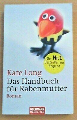 Das Handbuch für Rabenmütter von Kate Long (2005,