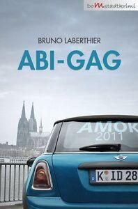 Laberthier, Bruno - Abi-Gag: Kriminalroman