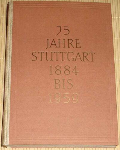 Festschrift Heimatband - 75 JAHRE STUTTGART 1884-1959 - HC Großband neuwertig