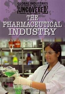 The Pharmaceutical Industry (Global Industries Uncovered)-ExLibrary