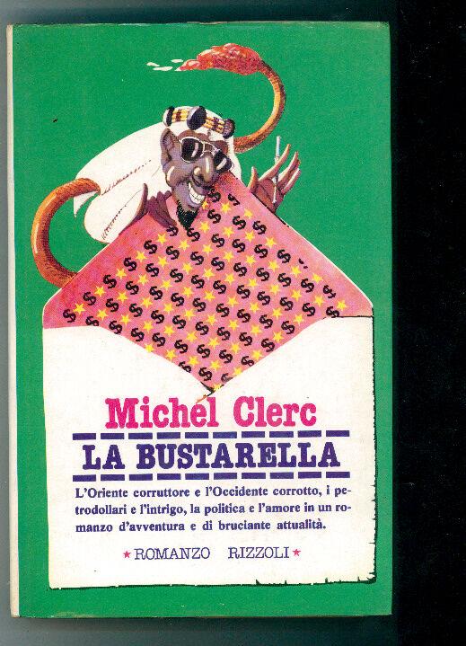 CLERC MICHEL LA BUSTARELLA RIZZOLI 1977  I°EDIZ. LA SCALA