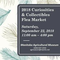 2018 Curiosities & Collectibles Flea Market - Austin, MB