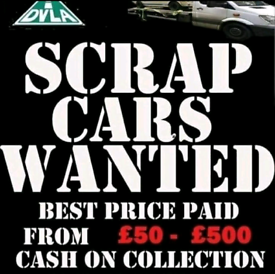 Scrap cars Van's 4x4 pickups wanted cash waiting