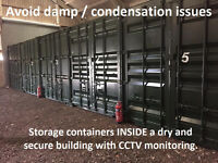 Self Storage Containers INSIDE secure buildings with CCTV. Avoid damp / condensation
