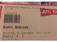 Dirty dancing tickets Liverpool empire 23rd sept 2.30pm show .
