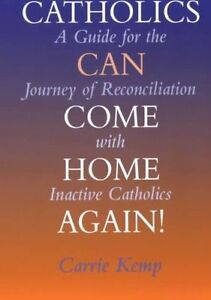 CATHOLICS CAN COME HOME AGAIN., New, Kemp, Carrie. Book