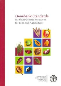 Genebank Standards For Plant Genetic Resources For Food And Agriculture by Food
