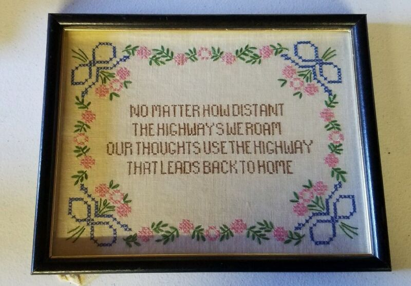 "VINTAGE CROSS STITCH SAMPLER FRAMED ""NO MATTER HOW DISTANT THE HIGHWAYS WE..."""