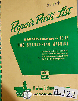 Barber Colman 10-12 Hobbing Sharpener Parts Manual Year 1952
