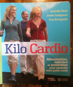 Kilo Cardio, Alimentation, Exercice et Motivation TEXTBOOK