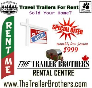 Selling Home? Travel Trailers for RENT