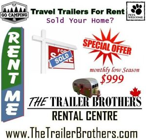 Selling House? RENT a Travel Trailer