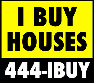 I BUY HOUSES Halifax ** Call 444-IBUY(4289) ** www.444-IBUY.com
